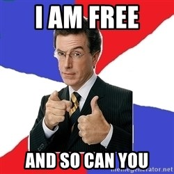 Freedom Meme - I Am Free  And So Can You