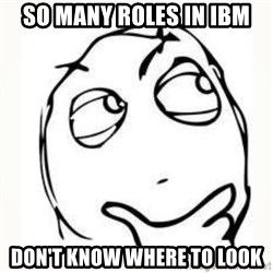 Derp thinking - so many roles in IBM don't know where to look