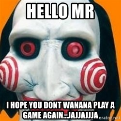 Jigsaw from saw evil - hello mr i hope you dont wanana play a game again...jajjajjja