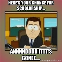 aaaand its gone - Here's your chance for scholarship.... annnndddd ittt's Gonee....