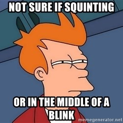 Futurama Fry - Not sure if squinting or in the middle of a blink