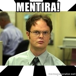 Dwight from the Office - MENTIRA!