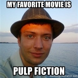 Beta Tom - my favorite movie is pulp fiction
