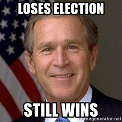 George Bush - loses election still wins