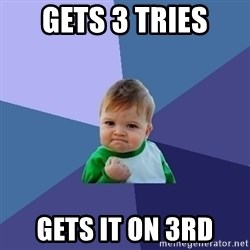 Success Kid - gets 3 tries gets it on 3rd