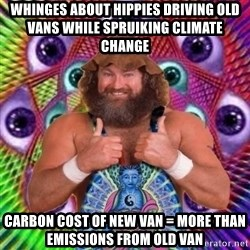 PSYLOL - whinges about hippies driving old vans while spruiking climate change  carbon cost of new van = more than emissions from old van