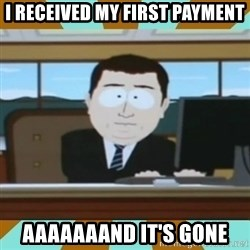 And it's gone - i received my first payment aaaaaaand it's gone