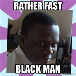 KSI - rather fast black man