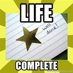 Gold Star - Well Done - Life Complete