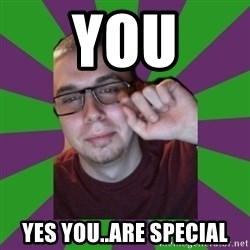 Meme Creator - YOU Yes you..are special