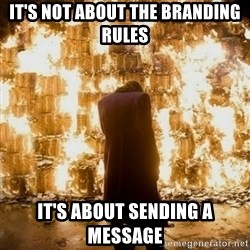 Sending a Message - It's not about the branding rules it's about sending a message