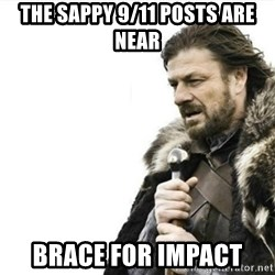 Prepare yourself - The sappy 9/11 posts are near Brace for Impact