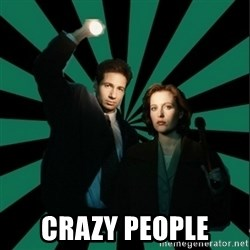 """Typical fans """"The X-files"""" - crazy people"""