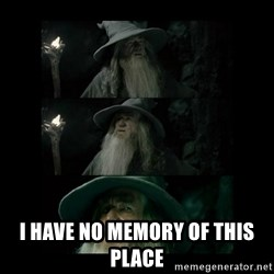 Confused Gandalf - I have no memory of this place