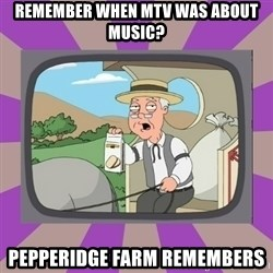 Pepperidge Farm Remembers FG - remember when mtv was about music? Pepperidge Farm Remembers