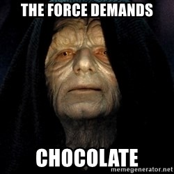 Star Wars Emperor - The Force Demands Chocolate
