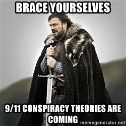 Game of Thrones - BRACE YOURSELVES 9/11 CONSPIRACY THEORIES ARE COMING