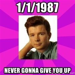 RIck Astley - 1/1/1987 Never gonna give you up