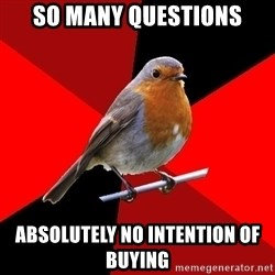 Retail Robin - so many questions absolutely no intention of buying