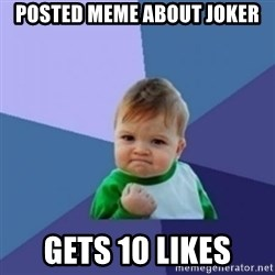 Victory Baby with background - posted meme about joker gets 10 likes