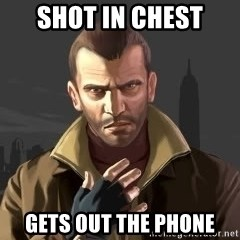 GTA - Shot in chest gets out the phone