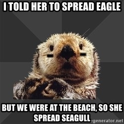 Roller Derby Otter - I told her to spread eagle but we were at the beach, so she spread seagull