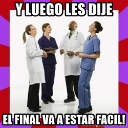 Doctors laugh - Y luego les dije El final va a estar facil!
