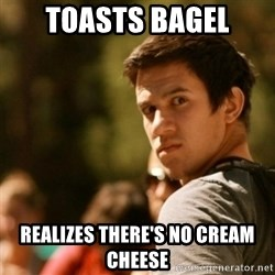 Disturbed David - Toasts bagel Realizes there's no cream cheese