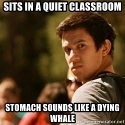 Disturbed David - Sits in a quiet classroom stomach sounds like a dying whale