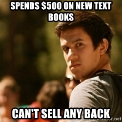Disturbed David - Spends $500 on new Text Books Can't Sell any Back