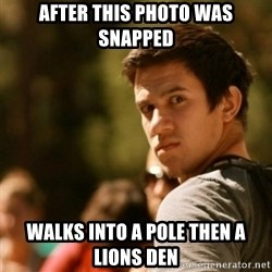Disturbed David - after this photo was snapped walks into a pole then a lions den