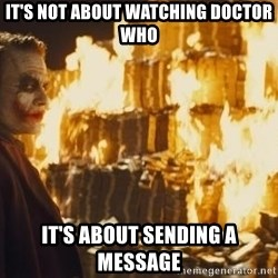 Joker Money - It's not about watching doctor who it's about sending a message