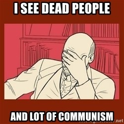 Lenin Disapproves - i see dead people and lot of communism