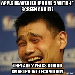 "Apathetic Yao Ming - Apple reavealed iphone 5 with 4"" screen and lte they are 2 years behind smartphone technology"