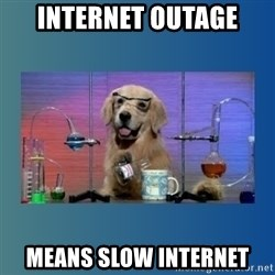 Chemistry Dog - internet outage means slow internet