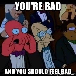 Zoidberg - you're bad and you should feel bad