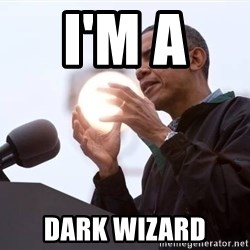 Wizard Obama - i'm a  dark wizard
