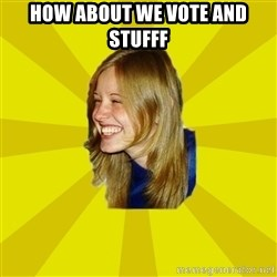Trologirl - How about we vote and stufff