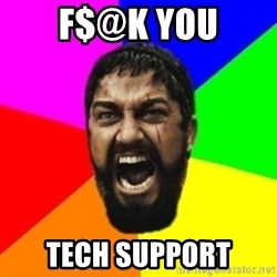 sparta - f$@k you tech support