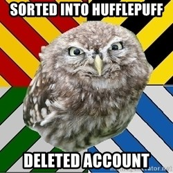 JEALOUS POTTEROMAN - sorted into hufflepuff deleted account
