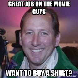 Pirate Textor - great job on the movie guys want to buy a shirt?