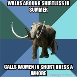 Misogyny Mastodon - Walks aroung shirtless in summer calls women in short dress a whore