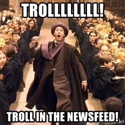 Troll In The Dungeon - TROLLLLLLLL! TROLL IN THE NEWSFEED!