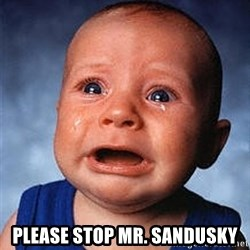 Crying Baby - please stop mr. sandusky