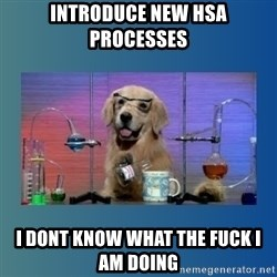 Chemistry Dog - Introduce new HSA processes I dont know what the fuck i am doing