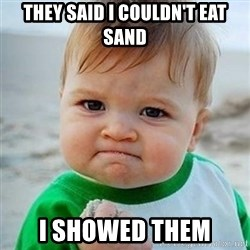 Victory Baby - THey said i couldn't eat sand I showed them