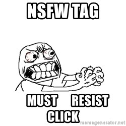 MUST RESIST - NSFW tag     MUST      RESIST       CLICK