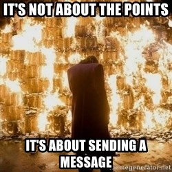 Sending a Message - It's not about the Points It's about sending a message