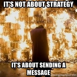 Sending a Message - It's not about strategy It's about sending a message