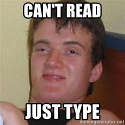 Really highguy - can't read just type